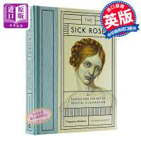 病玫瑰:疾病和医学插图的艺术 英文原版 The Sick Rose: Or; Disease and the Art of Medical Illustration Richard Barnett