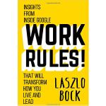 Work Rules!: Insights from Inside Google That Will Transform How You Live and Lead《工作规则》谷歌每年都能收到150万份工作申请,本书告诉你原因,内部视角解读,改变你的生活及工作!当当5星级阅读产品