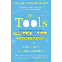 The Tools: 5 Tools to Help You Find Courage, Creativity, and Willpower-and Inspire You to Live Life in Forward Motion    ISBN:9780812983043