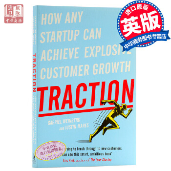 Traction: How Any Startup Can Achieve Explosive Customer Growth