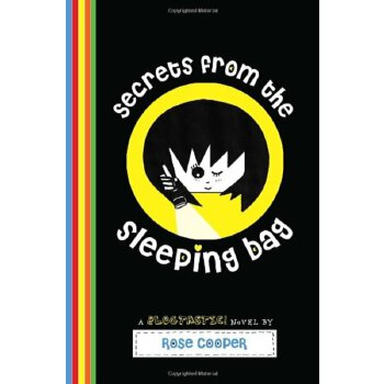 Secrets from the Sleeping Bag: A Blogtastic!    ISBN:9780385742467