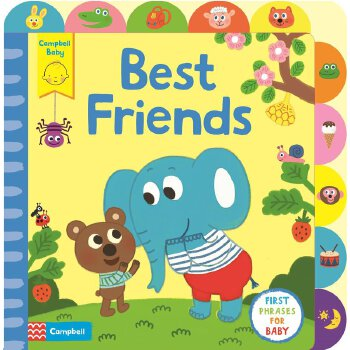 Little Tabs Best Friends: A Little Tab Book for Older Babies About First Phrases    ISBN:97814472773