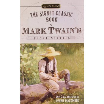 Signet Classics The Signet Classic Book of Mark Twains Short Stories    ISBN:9780451530165