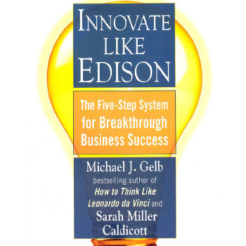 Innovate Like Edison: The Five-Step System for Breakthrough Business Success(ISBN=9780452289826)