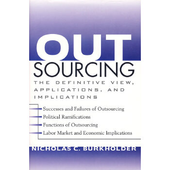OUTSOURCING: THE DEFINITIVE VIEW, APPLICATIONS, AND IMPLICATIONS(外购:确定的见解、应用与含义)